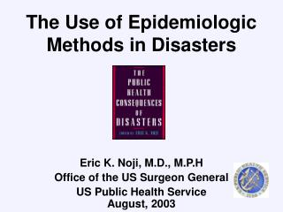 The Use of Epidemiologic Methods in Disasters