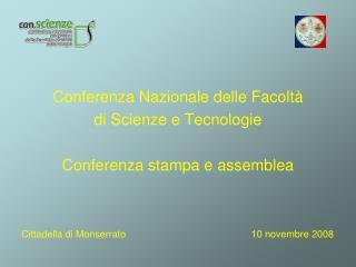 Conferenza Nazionale delle Facoltà  di Scienze e Tecnologie Conferenza stampa e assemblea