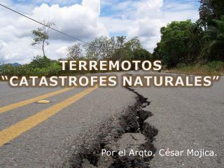 "TERREMOTOS ""CATASTROFES NATURALES"""