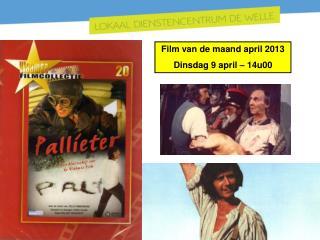 Film van de maand april 2013 Dinsdag 9 april – 14u00