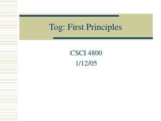 Tog: First Principles