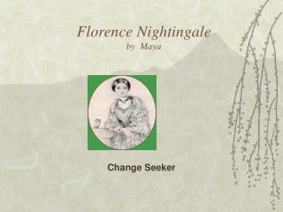 Florence Nightingale by  Maya
