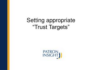 "Setting appropriate  ""Trust Targets"""