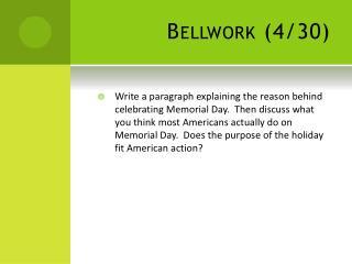Bellwork  (4/30)
