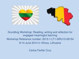 Grundtvig  Workshop:  Reading, writing and reflection for engaged meaningful  learning