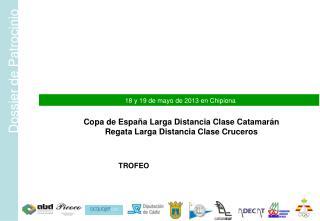 Copa de España Larga Distancia Clase Catamarán Regata Larga Distancia Clase Cruceros