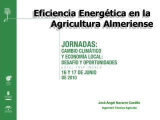 José Ángel Navarro Castillo Ingeniero Técnico Agrícola