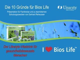 Die 10 Gründe für Bios Life   Präsentation für Fachkreise und zu teaminternen