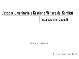 Gestione Umanitaria e Gestione Militare dei Conflitti