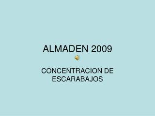 ALMADEN 2009