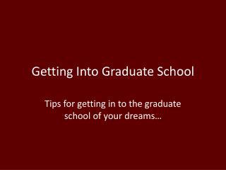 Getting Into Graduate School