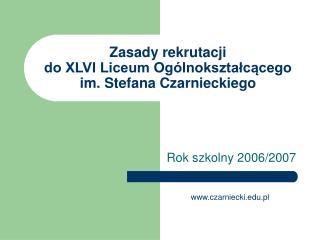 Zasady rekrutacji do XLVI Liceum Ogólnokształcącego im. Stefana Czarnieckiego