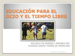 EDUCACIÓN PARA EL OCIO Y EL TIEMPO LIBRE