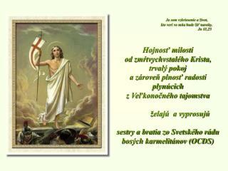 Ja som vzkriesenie a �ivot,