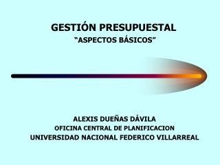 """GESTIÓN PRESUPUESTAL """"ASPECTOS BÁSICOS"""""""