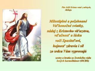 P�n Je�i� Kristus vstal z m?tvych, Aleluja