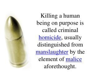 In some cases, it is difficult to determine whether malice aforethought was present;