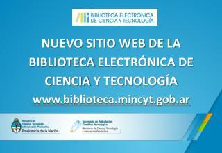 NUEVO SITIO WEB DE LA  BIBLIOTECA  ELECTRÓNICA DE  CIENCIA  Y  TECNOLOGÍA