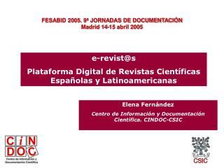 e-revist@s Plataforma Digital de Revistas Cient�ficas Espa�olas y Latinoamericanas