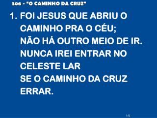 """306 - """"O CAMINHO DA CRUZ"""""""