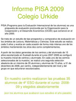 Informe PISA 2009 Colegio Urkide