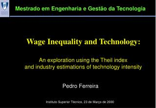 Wage Inequality and Technology: