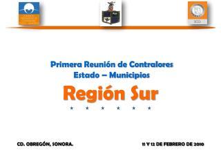 Primera  Reunión de Contralores Estado  – Municipios Región Sur