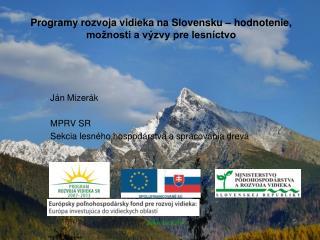 Programy rozvoja vidieka na Slovensku – hodnotenie, možnosti a výzvy pre lesníctvo