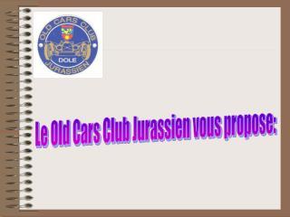 Le Old Cars Club Jurassien vous propose: