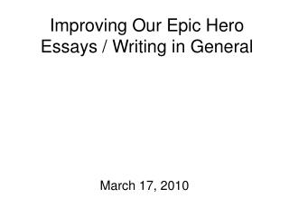 Improving Our Epic Hero Essays / Writing in General