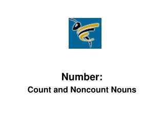 Number: Count and Noncount Nouns