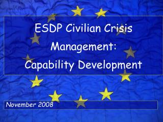 ESDP Civilian Crisis Management:  Capability Development
