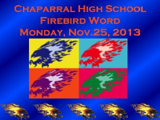 Chaparral High School Firebird Word Monday, Nov.25, 2013
