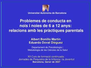 Problemes de conducta en  nois i noies de 6 a 12 anys:  relacions amb les pràctiques parentals