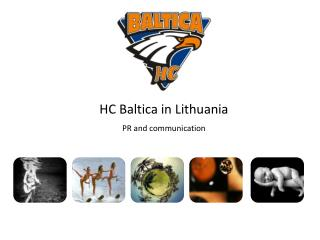 HC Baltica in Lithuania PR and c ommunication
