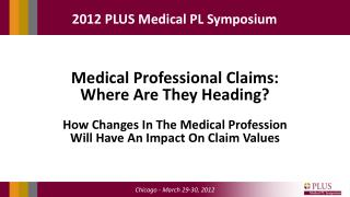 Medical Professional Claims: Where Are They Heading?