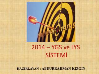 2014 � YGS ve LYS     S?STEM?