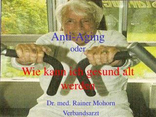 Anti-Aging oder Wie kann ich gesund alt werden