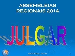 ASSEMBLEIAS REGIONAIS 2014