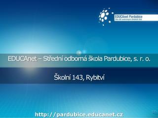 EDUCAnet – Střední odborná škola Pardubice, s. r. o. Školní 143, Rybitví