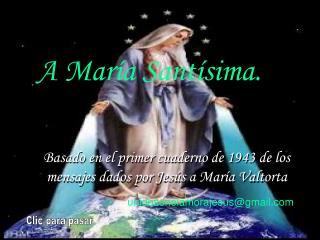 Basado en el primer cuaderno de 1943 de los mensajes dados por Jesús a María Valtorta