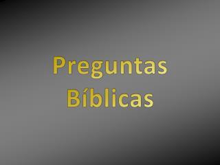 Preguntas B�blicas