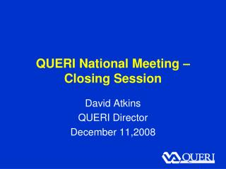 QUERI National Meeting –  Closing Session