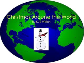 Christmas Around the World by Kusi Welch