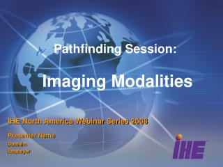 Pathfinding Session:  Imaging Modalities