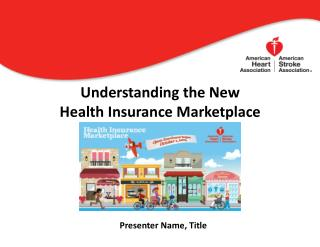Understanding the New  Health Insurance Marketplace