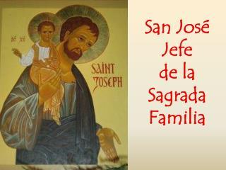 San José Jefe d e la Sagrada Familia