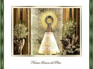 El 12 de Octubre, día de la Hispanidad  se la venera a la Virgen María