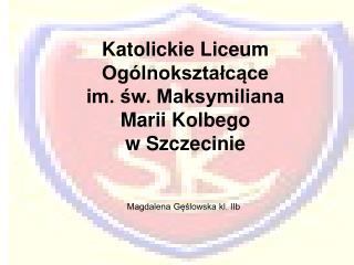 Magdalena Gęślowska kl. IIb