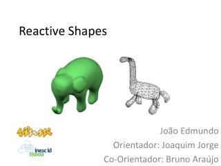Reactive  Shapes